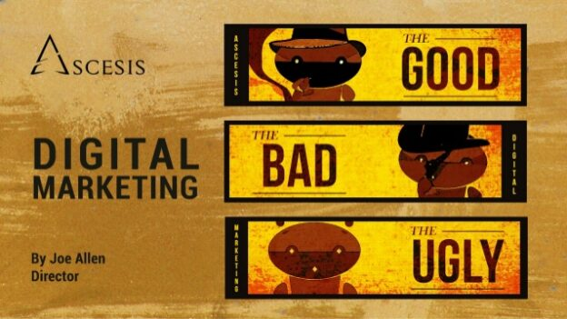 Online Marketing - The Good, The Bad and The Ugly